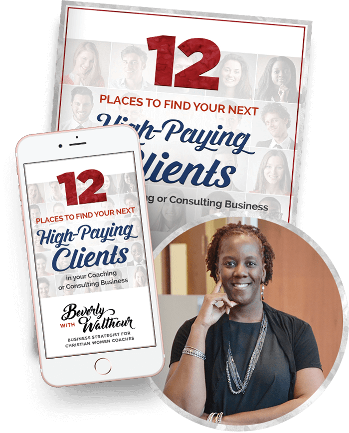 12 Places to Find Your Next High-Paying Clients in Your Coaching or Consulting Business